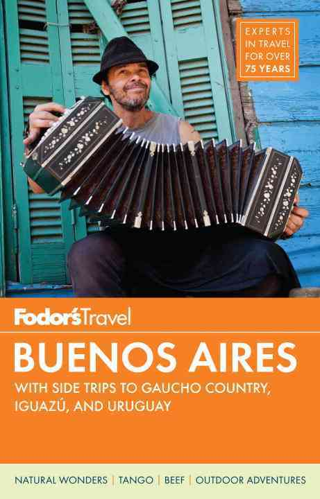 Fodor's Buenos Aires By Fodor's Travel Publications, Inc. (COR)